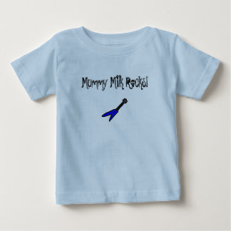 Mummy Milk Rocks! Baby T-Shirt