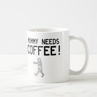 Mummy Needs Coffee Coffee Mug