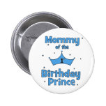 Mummy of the 1st Birthday Prince! 6 Cm Round Badge