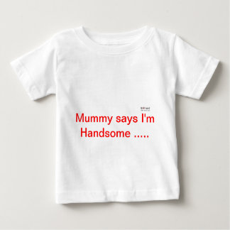 Mummy says...... baby T-Shirt