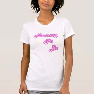mummy to be T-Shirt