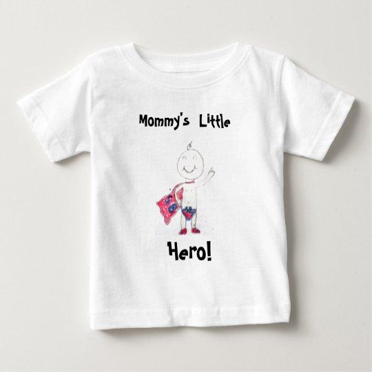 Mummy's Little Hero! Baby T-Shirt