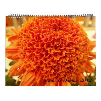 Mums & Dahlias 2012 Wall Calendars