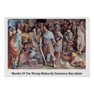 Murder Of The Wrong Melius By Domenico Beccafumi Print
