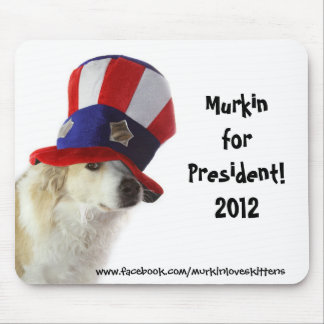 Murkin for President 2012 Campaign Mousepad