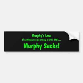 Murphy s law Murphy Sucks Bumper Sticker