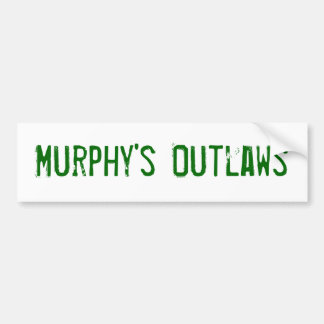 Murphys' Outlaws bumber sticker Bumper Sticker