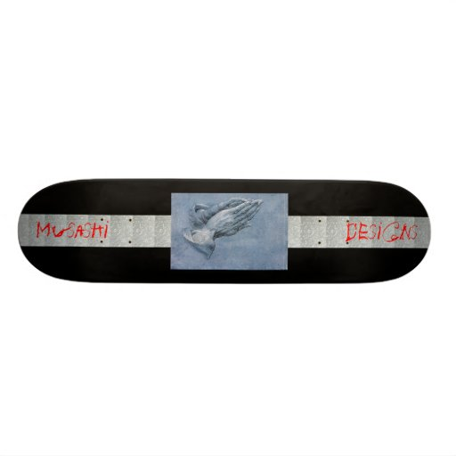 Musashi Designs Durer's Praying Hands Skate Board