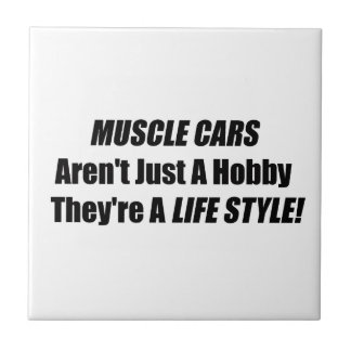 Muscle Car Arent Just A Hobby Theyre A Lifestyle Tile