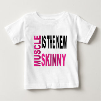 Muscle is the New Skinny Baby T-Shirt
