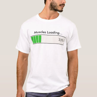 Muscles Loading 33 percent T-Shirt