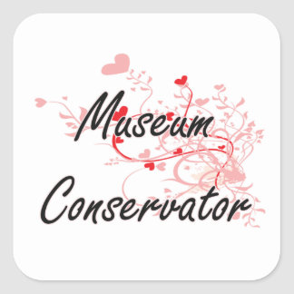 Museum Conservator Artistic Job Design with Hearts Square Sticker