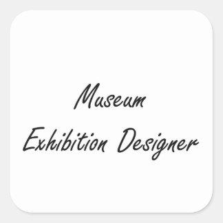 Museum Exhibition Designer Artistic Job Design Square Sticker