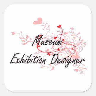 Museum Exhibition Designer Artistic Job Design wit Square Sticker