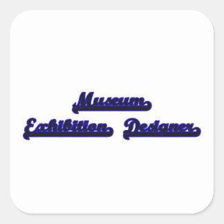 Museum Exhibition Designer Classic Job Design Square Sticker