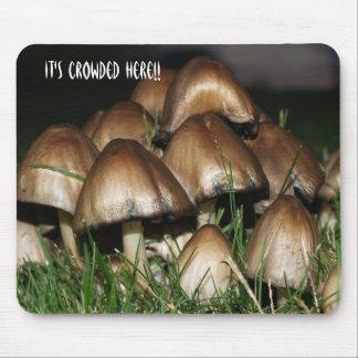 Mushroom mousepad- It s Crowded Here