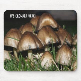 Mushroom mousepad- It's Crowded Here!!
