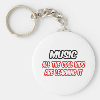 Music All The Cool Kids Are Learning It Key Chain