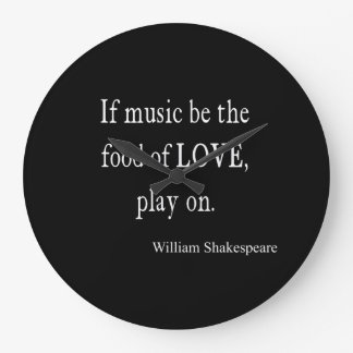 Music Be the Food of Love Shakespeare Quote Quotes Clock