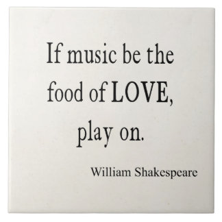 Music Be the Food of Love Shakespeare Quote Quotes Tile