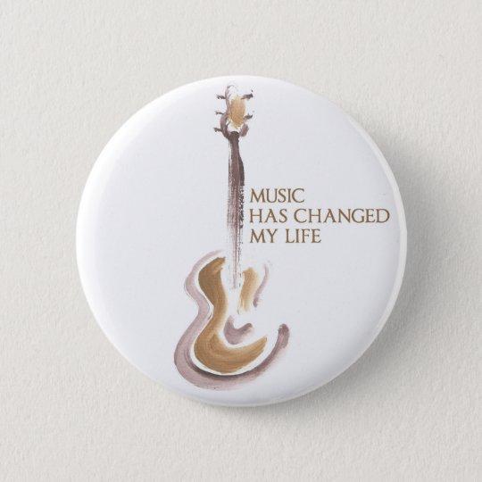 MUSIC CHANGED MY LIFE 6 CM ROUND BADGE