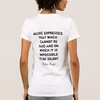 Music Expression -- Victor Hugo quote -T-shirt T-Shirt