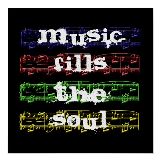 Music Fills The Soul Poster