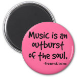 Music Is An Outburst Of The Soul Gift Fridge Magnets