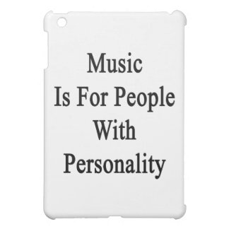 Music Is For People With Personality iPad Mini Cover