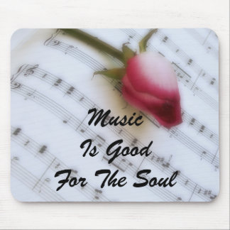 Music Is Good For The Soul Mousepad Mousepads