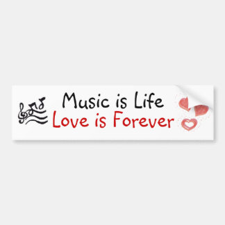 Music Is Life Love Is Forever Bumper Sticker