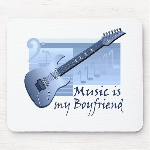 Music is my Boyfriend T-shirts and Gifts. Mouse Mats