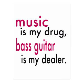 Music Is My Drug, Bass Guitar Is My Dealer Postcard