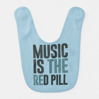 Music is the red pill baby bibs