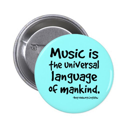 Music Is The Universal Language Of Mankind Gift 6 Cm Round Badge