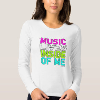 MUSIC LIVES INSIDE OF ME SHIRTS
