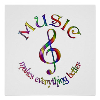 Music Makes Everything Better Poster