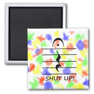 Music Notation Rest with Shut up Square Magnet