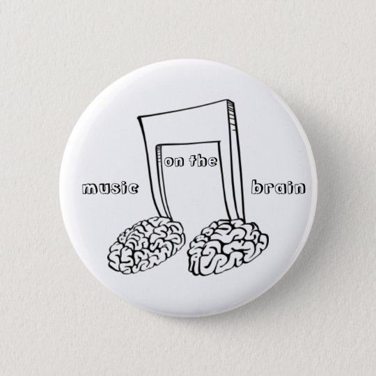 Music on the Brain 6 Cm Round Badge