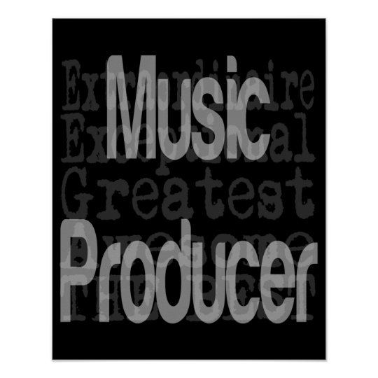 Music Producer Extraordinaire Poster