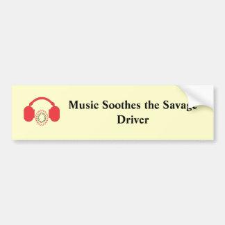 Music Soothes The Savage Driver Bumper Sticker Car Bumper Sticker