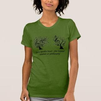 Music speaks loud far beyond wisdom or philosophy t-shirt