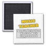 Music Teacher .. You're Impressed