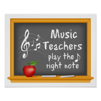 Music Teachers Play the Right Note Poster