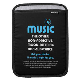 Music: The other non-addictive, mood-altering… iPad Sleeve