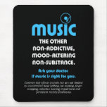 Music: The other non-addictive, mood-altering… Mouse Pads