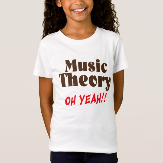 Music Theory Oh Yeah T-Shirt