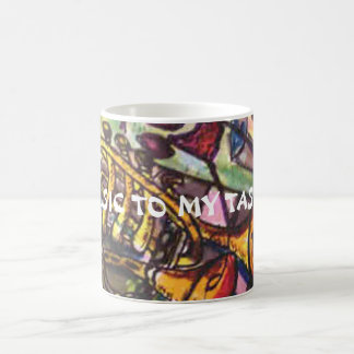 MUSIC TO MY TASTE! COFFEE MUG