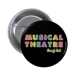 Musical Theatre Enough Said Button