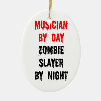 Musician by Day Zombie Slayer by Night Christmas Ornament
